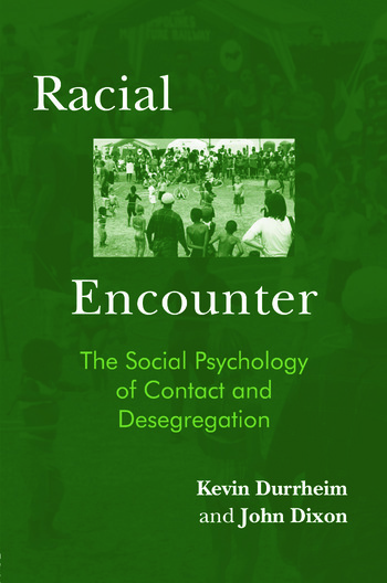 Racial Encounter The Social Psychology of Contact and Desegregation book cover