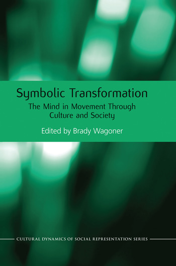 Symbolic Transformation The Mind in Movement Through Culture and Society book cover