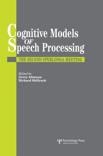 Cognitive Models Of Speech Processing The Second Sperlonga Meeting book cover