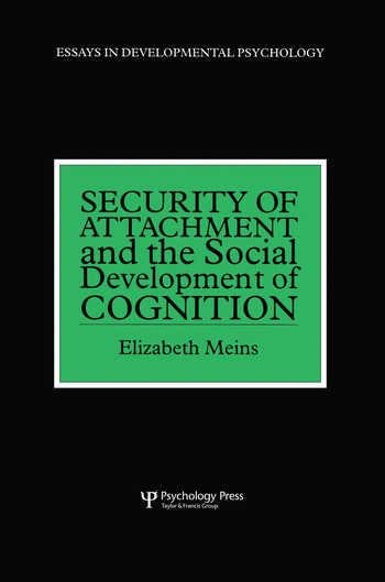 Security of Attachment and the Social Development of Cognition book cover