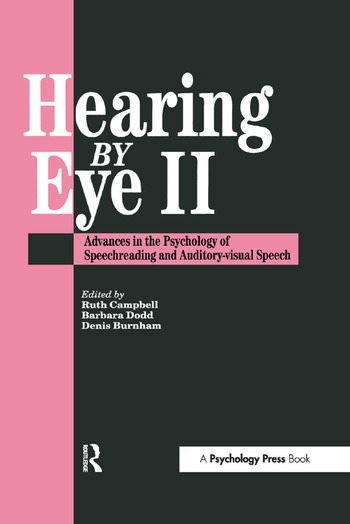 Hearing Eye II The Psychology Of Speechreading And Auditory-Visual Speech book cover