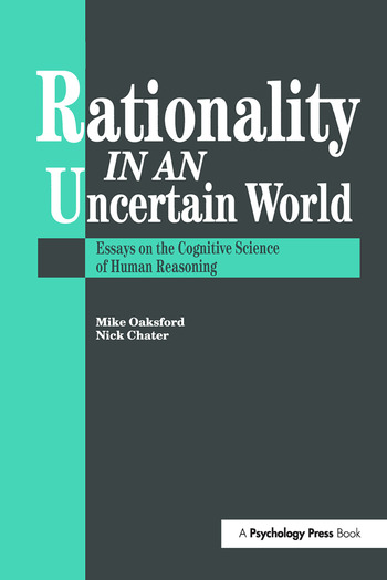 Rationality In An Uncertain World Essays In The Cognitive Science Of Human Understanding book cover
