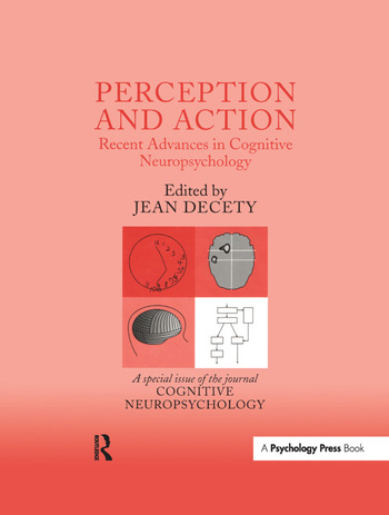 Perception and Action: Recent Advances in Cognitive Neuropsychology A Special Issue of Cognitive Neuropsychology book cover