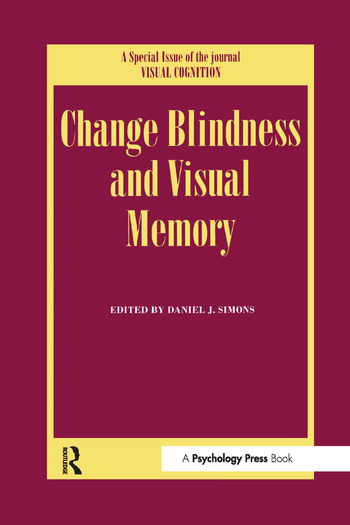 Change Blindness and Visual Memory A Special Issue of Visual Cognition book cover