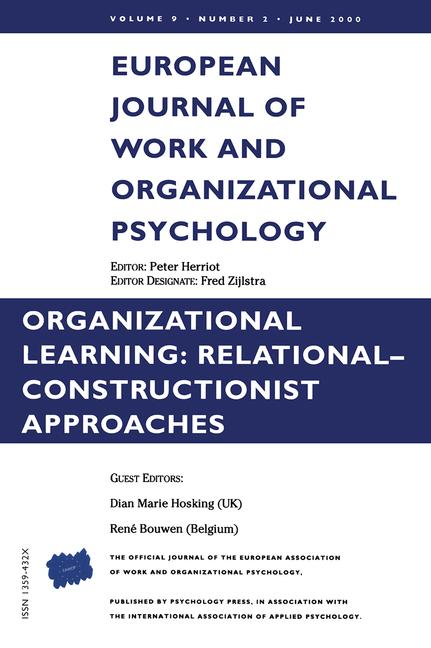 Organizational Learning: Relational-Constructionist Approaches A Special Issue of the European Journal of Work and Organizational Psychology book cover