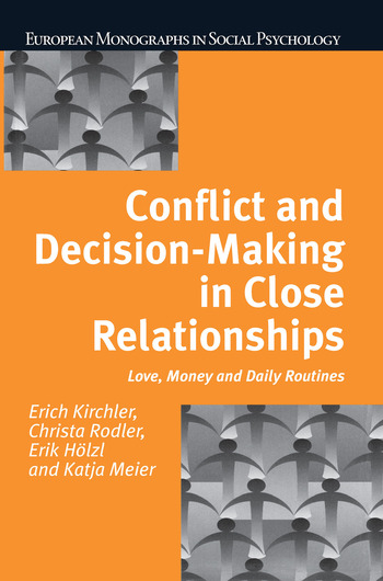 Conflict and Decision Making in Close Relationships Love, Money and Daily Routines book cover