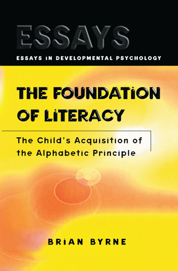 The Foundation of Literacy The Child's Acquisition of the Alphabetic Principle book cover