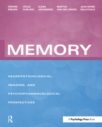 Memory Neuropsychological, Imaging and Psychopharmacological Perspectives book cover