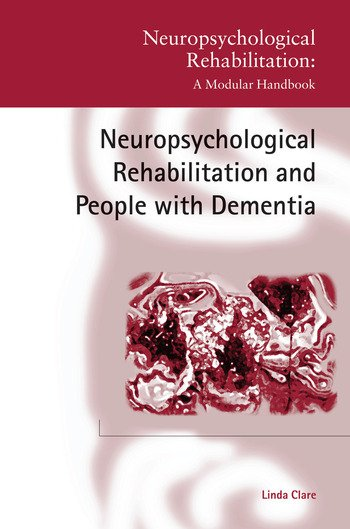 Neuropsychological Rehabilitation and People with Dementia book cover