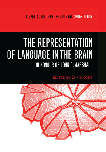 The Representation of Language in the Brain: In Honour of John C. Marshall A Special Issue of Aphasiology book cover