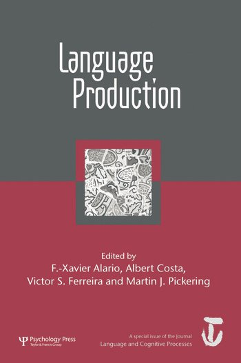 Language Production: First International Workshop on Language Production A Special Issue of Language and Cognitive Processes book cover
