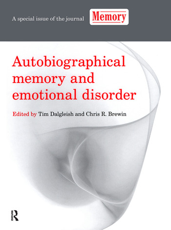 Autobiographical Memory and Emotional Disorder A Special Issue of Memory book cover