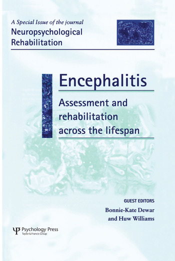 Encephalitis: Assessment and Rehabilitation Across the Lifespan A Special Issue of Neuropsychological Rehabilitation book cover