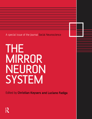 The Mirror Neuron System A Special Issue of Social Neuroscience book cover