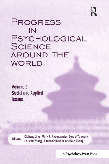 Progress in Psychological Science Around the World. Volume 2: Social and Applied Issues Proceedings of the 28th International Congress of Psychology book cover