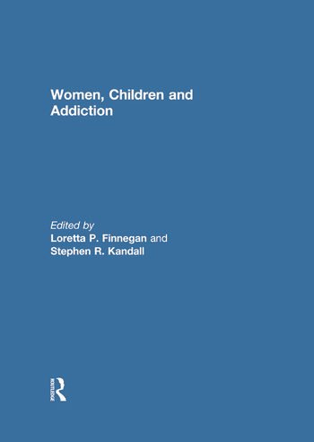 Women, Children, and Addiction book cover