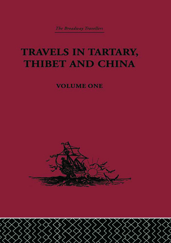 Travels in Tartary, Thibet and China, Volume One 1844-1846 book cover