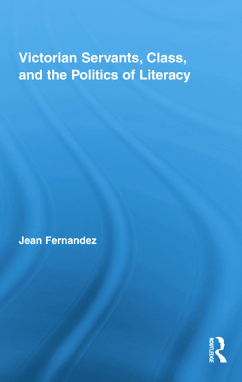 Victorian Servants, Class, and the Politics of Literacy book cover