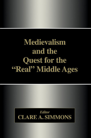 Medievalism and the Quest for the Real Middle Ages book cover