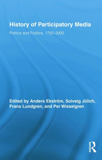 History of Participatory Media Politics and Publics, 1750–2000 book cover