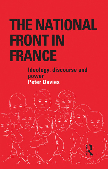 The National Front in France Ideology, Discourse and Power book cover