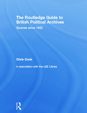 The Routledge Guide to British Political Archives Sources since 1945 book cover
