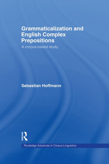 Grammaticalization and English Complex Prepositions A Corpus-based Study book cover