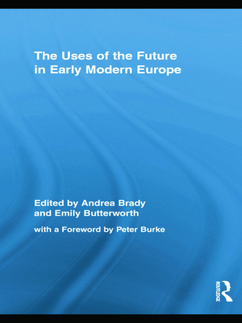 The Uses of the Future in Early Modern Europe book cover