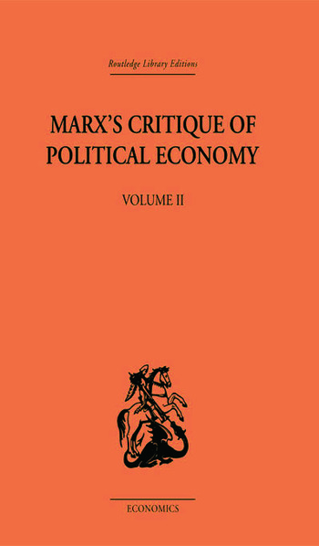 Marx's Critique of Political Economy Volume Two Intellectual Sources and Evolution book cover