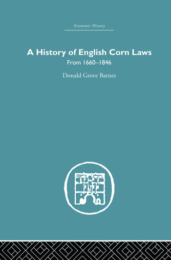 History of English Corn Laws, A From 1660-1846 book cover
