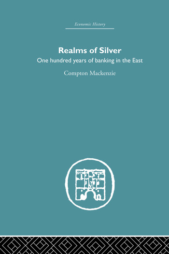 Realms of Silver One Hundred Years of Banking in the East book cover