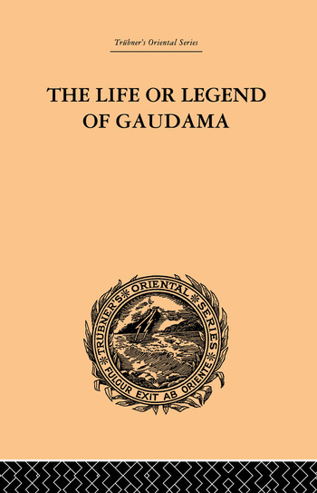 The Life or Legend of Gaudama The Buddha of the Burmese: Volume I book cover