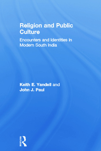 Religion and Public Culture Encounters and Identities in Modern South India book cover