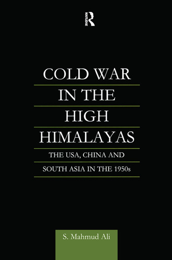 Cold War in the High Himalayas The USA, China and South Asia in the 1950s book cover