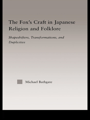 The Fox's Craft in Japanese Religion and Culture Shapeshifters, Transformations, and Duplicities book cover