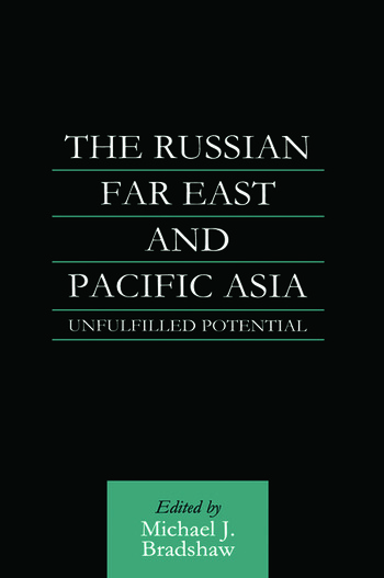 The Russian Far East and Pacific Asia Unfulfilled Potential book cover