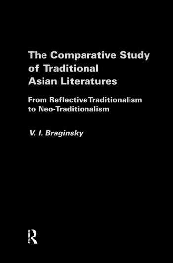 The Comparative Study of Traditional Asian Literatures From Reflective Traditionalism to Neo-Traditionalism book cover