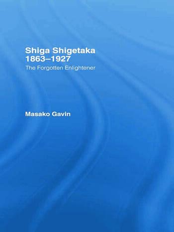 Shiga Shigetaka 1863-1927 The Forgotten Enlightener book cover