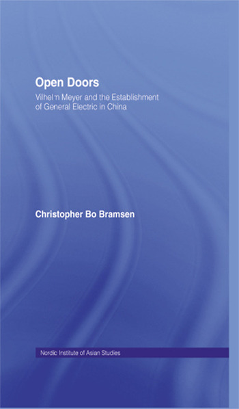 Open Doors Vilhelm Meyer and the Establishment of General Electric in China book cover