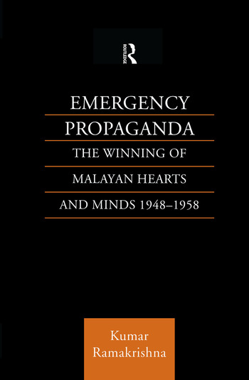 Emergency Propaganda The Winning of Malayan Hearts and Minds 1948-1958 book cover