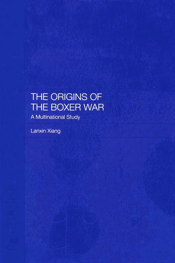 The Origins of the Boxer War A Multinational Study book cover