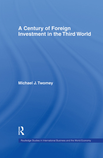 A Century of Foreign Investment in the Third World book cover
