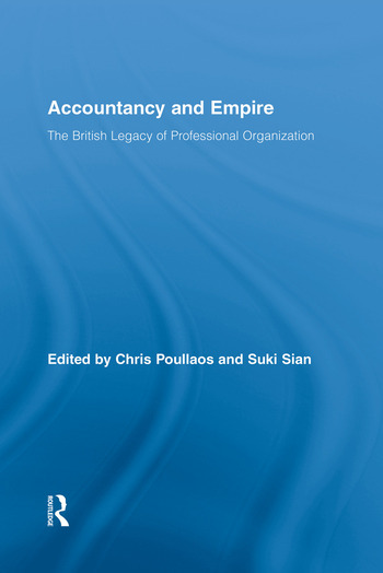 Accountancy and Empire The British Legacy of Professional Organization book cover