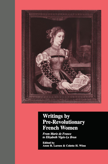 Writings by Pre-Revolutionary French Women From Marie de France to Elizabeth Vige-Le Brun book cover