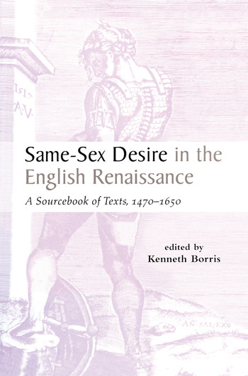 Same-Sex Desire in the English Renaissance A Sourcebook of Texts, 1470-1650 book cover