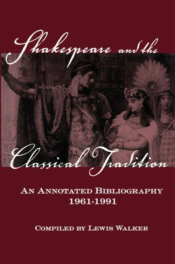 Shakespeare and the Classical Tradition An Annotated Bibliography, 1961-1991 book cover