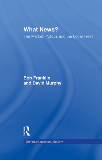 What News? The Market, Politics and the Local Press book cover