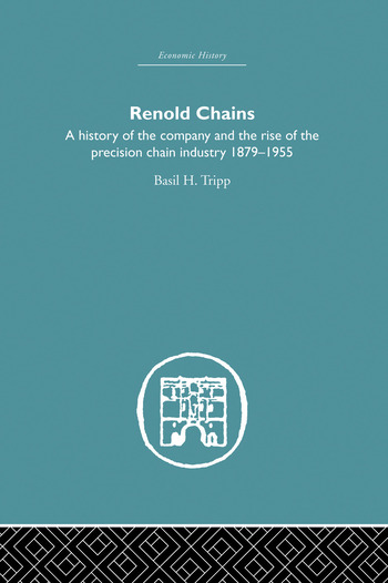 Renold Chains A History of the Company and the Rise of the Precision Chain Industry 1879-1955 book cover