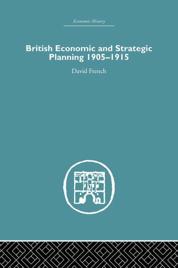 British Economic and Strategic Planning 1905-1915 book cover