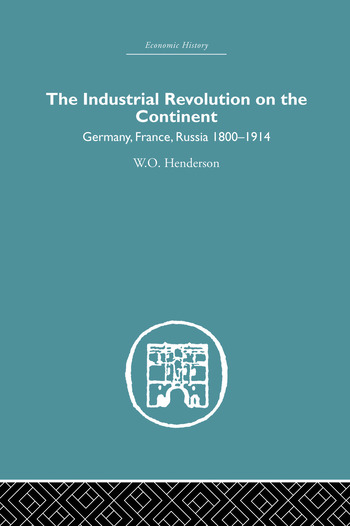 Industrial Revolution on the Continent Germany, France, Russia 1800-1914 book cover